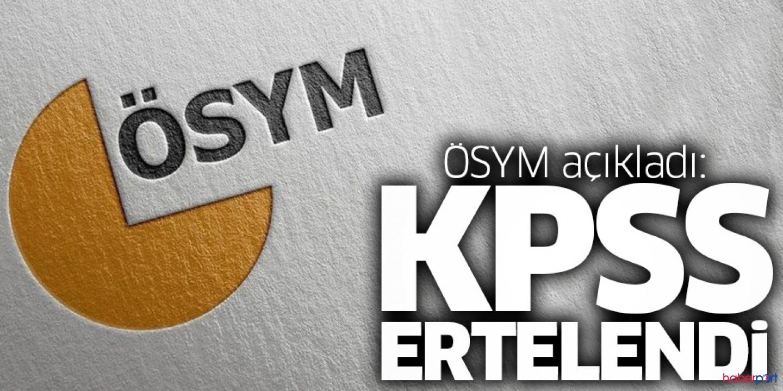 KPSS sınav tarihi ertelendi! ÖSYM'den yeni tarih açıklaması