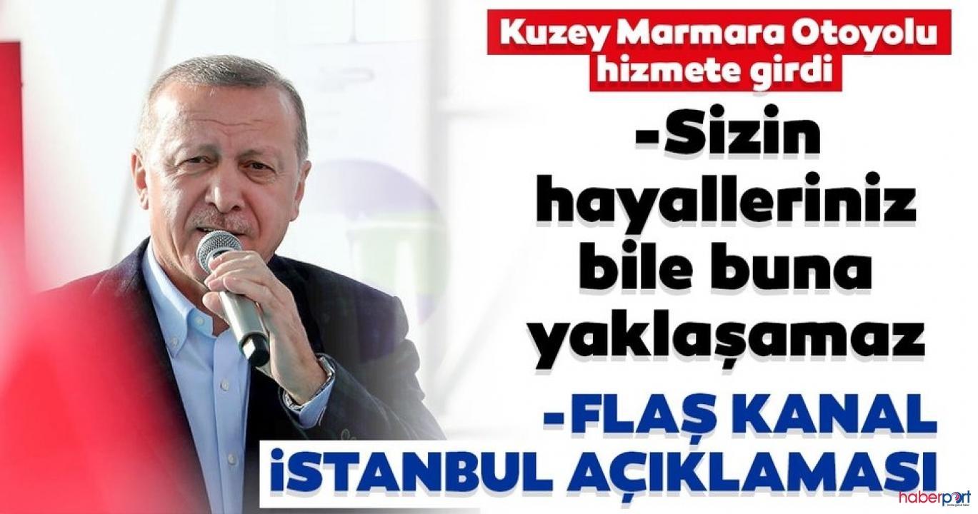 Kuzey Marmara Otoyulu açılışında Erdoğan'dan Kanal İstanbul açıklaması