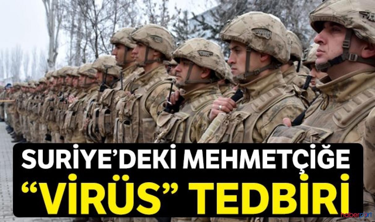 Suriye'de görev yapan TSK personeline koronavirüs tedbiri
