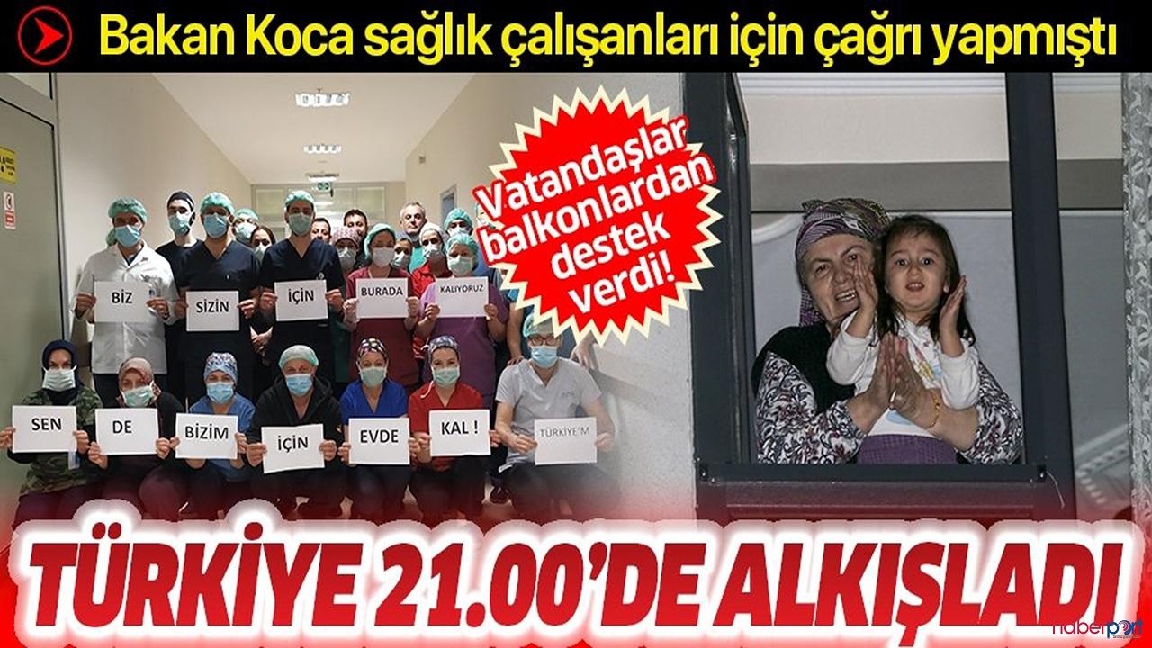 Tüm Türkiye'den sağlık çalışanlarına alkışlı destek!