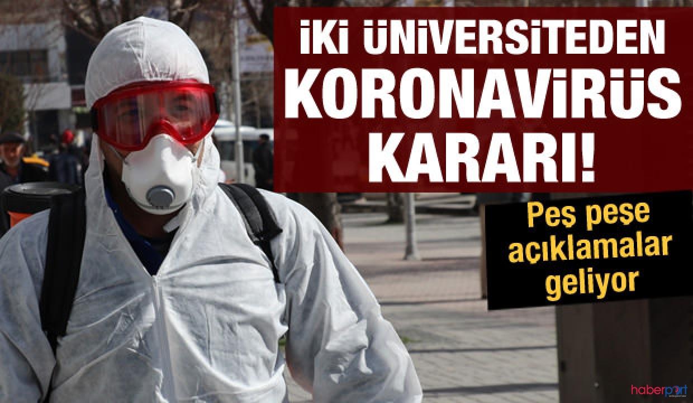 Türkiye'de iki üniversite koronavirüs tatili verdi!