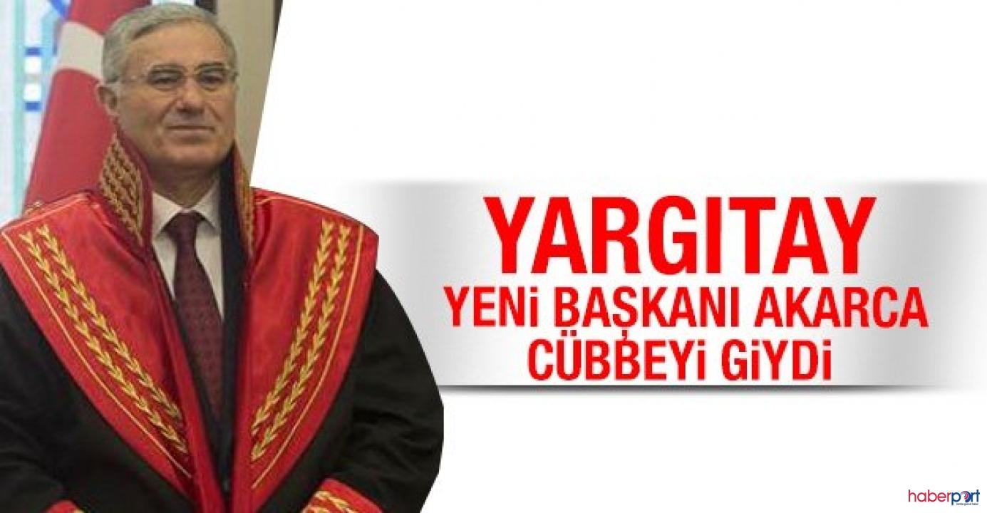 Yargıtayın yeni Başkanı Cumhuriyet Başsavcısı Mehmet Akarca oldu
