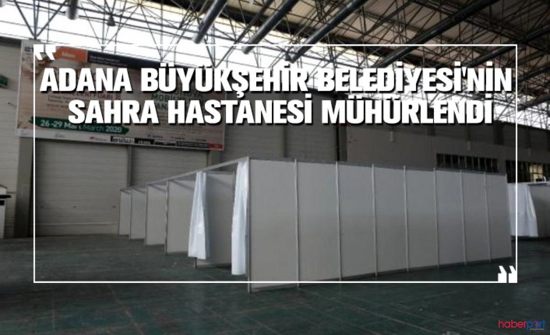 Adana'da kullanıma hazırlanan 1000 yataklı sahra hastanesi mühürlendi