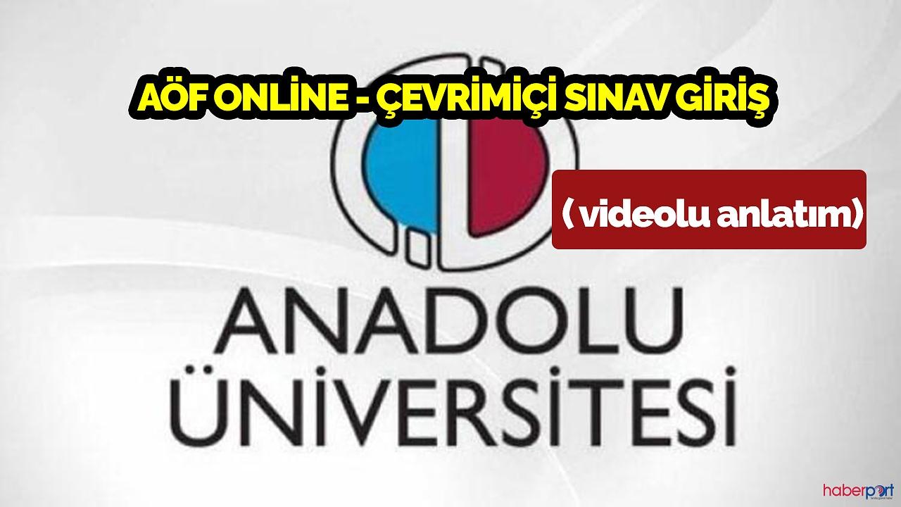 Anadolu Üniversitesi AÖF çevrimiçi online sınav giriş (videolu anlatım)