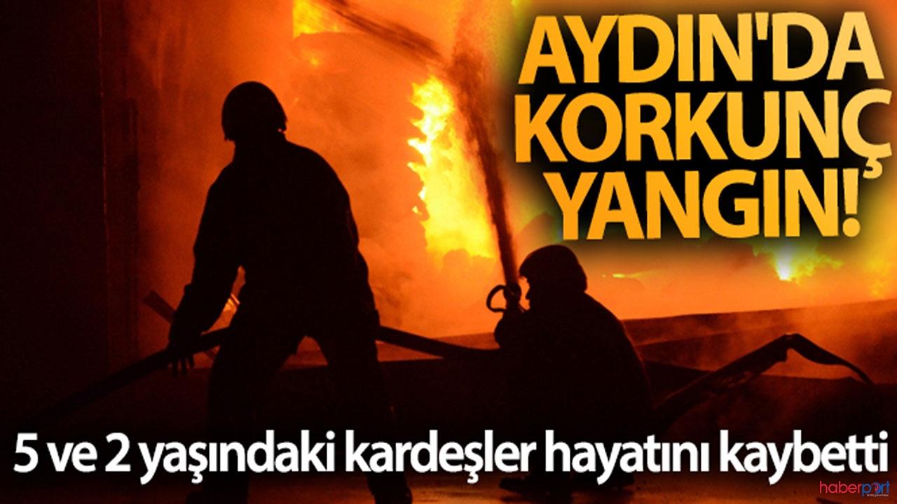 Aydın'da acı olay! İki kardeş yanarak hayatını kaybetti