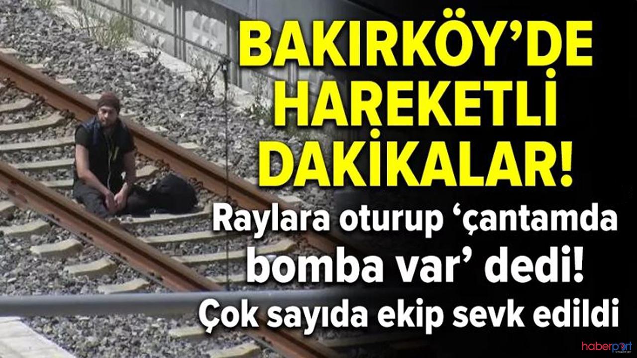 Bakırköy tren istasyonunda bomba paniği!