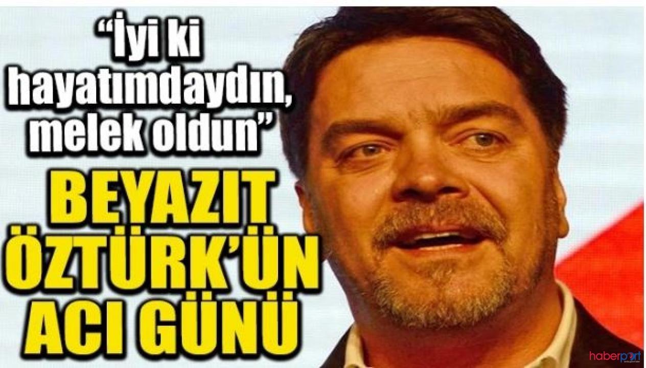 Beyazıt Öztürk'ün acı günü; Vefat haberini sosyal medyadan duyurdu!