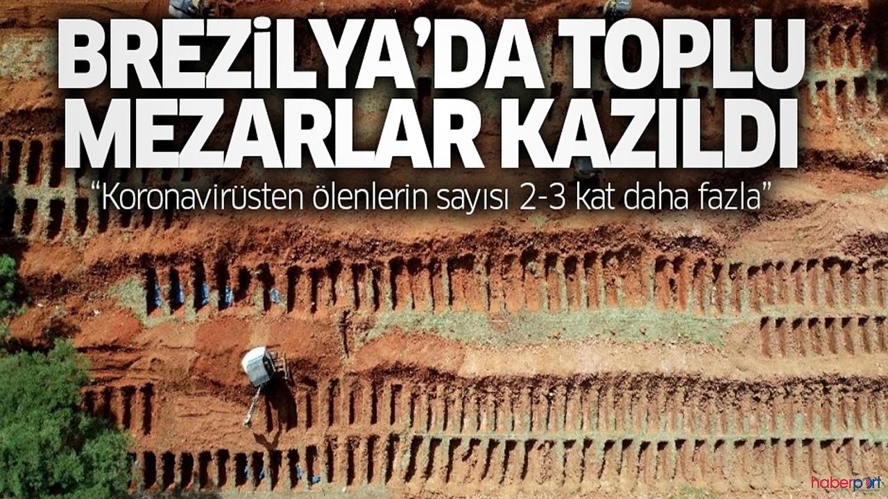 Brezilya'dan ürküten görüntü! Korona'dan ölenler arttı toplu mezar kazımına geçildi.