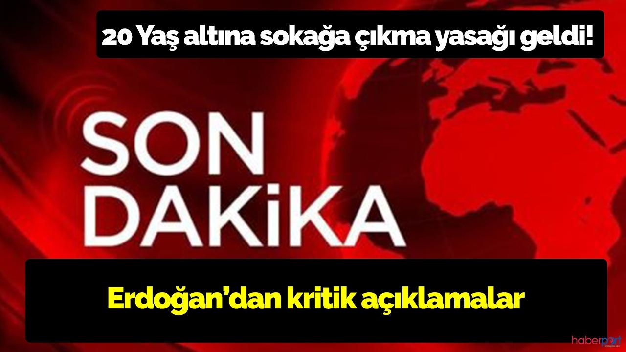 """Cumhurbaşkanı Erdoğan açıkladı:""""20 yaş altına sokağa çıkma yasağı getiriyoruz"""""""