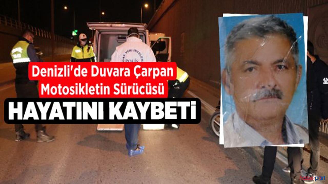 Denizli'de feci ölüm! duvara çarpan motosikletli sürücü can verdi