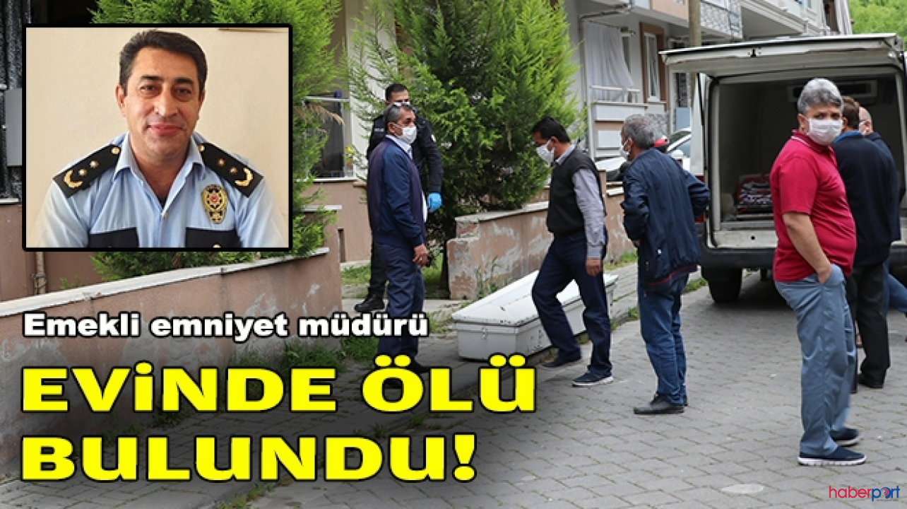 Denizli'de emekli Emniyet Müdürü, evinde ölmüş olarak bulundu
