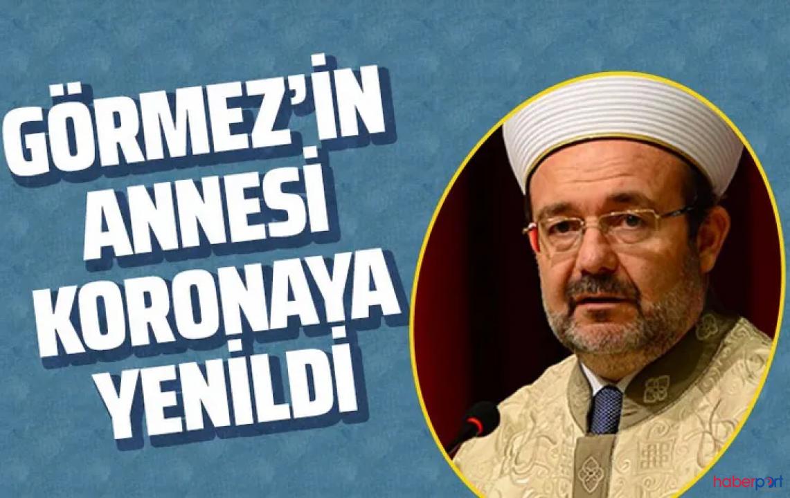 Diyanet İşleri eski başkanı Mehmet Görmez annesini koronadan kaybetti