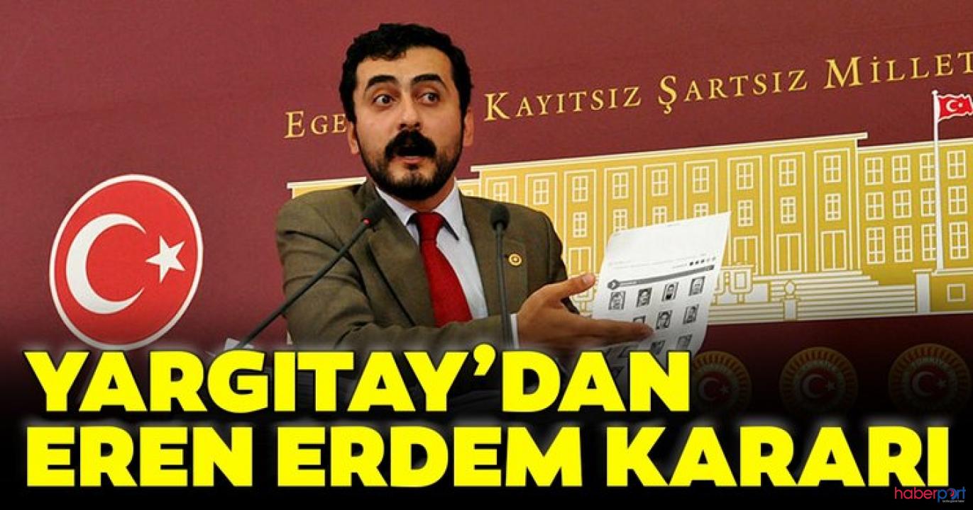 Eren Erdem'e kötü haber! Yargıtay cezanın onanmasını istedi