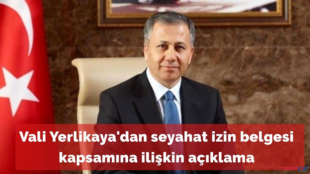 İstanbul Valisi Yerlikaya'dan seyahat izin belgesi açıklamaları geldi