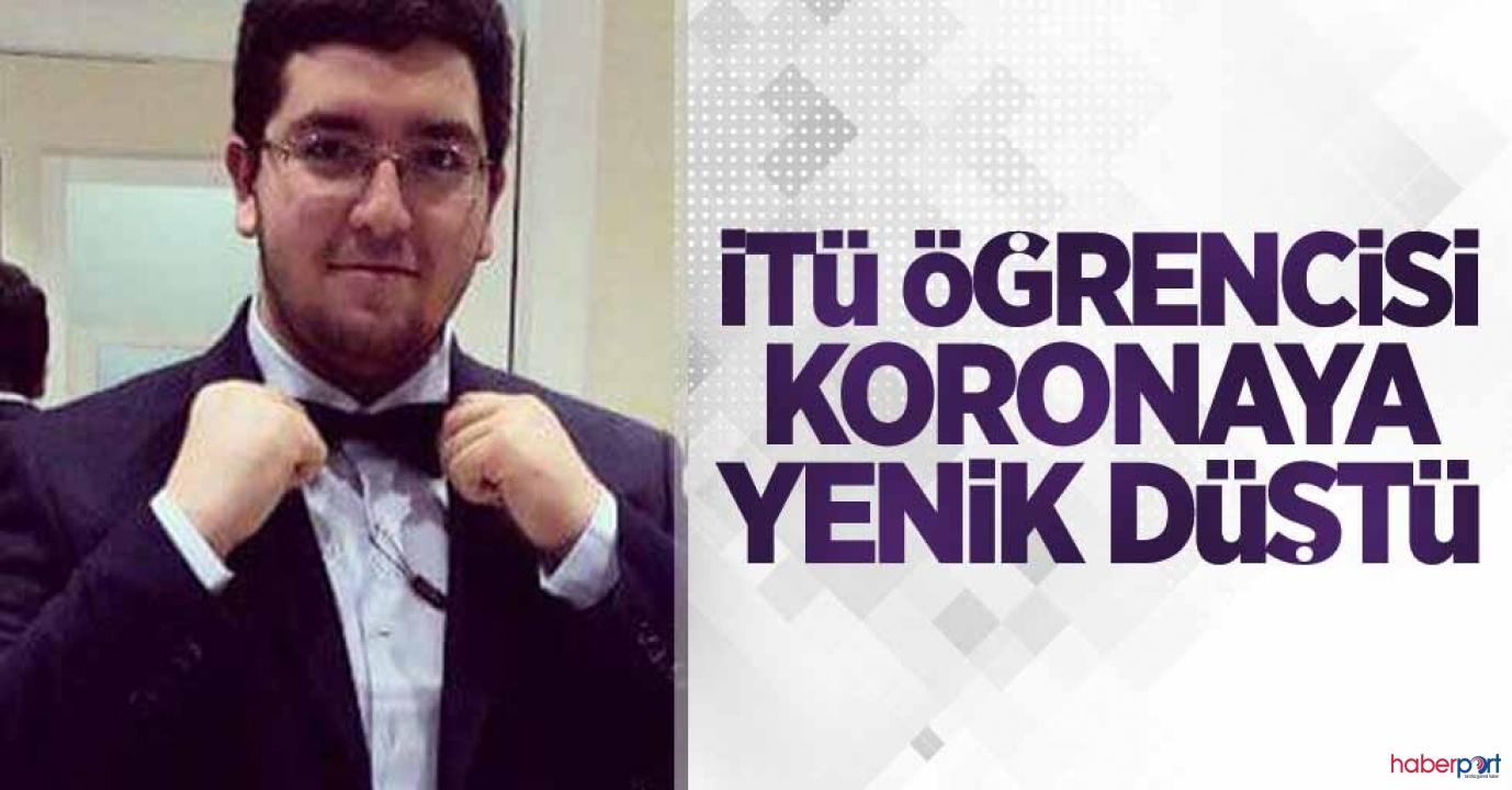 İTÜ camiasını kahreden ölüm! 23 yaşındaki Emircan koronavirüsten öldü