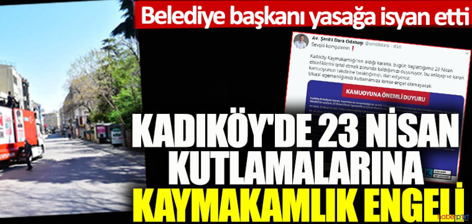Kadıköy Kaymakamlığınıdan 23 Nisan bando etkinliği yasağı!