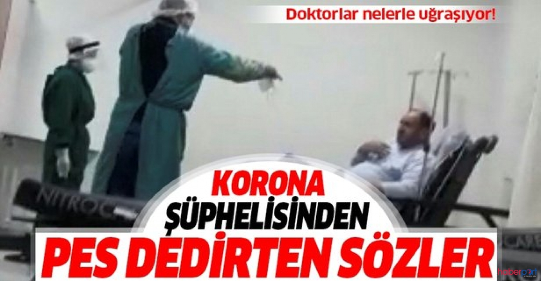 Koronavirüs şüphelisi hastası maske takmamak için direndi