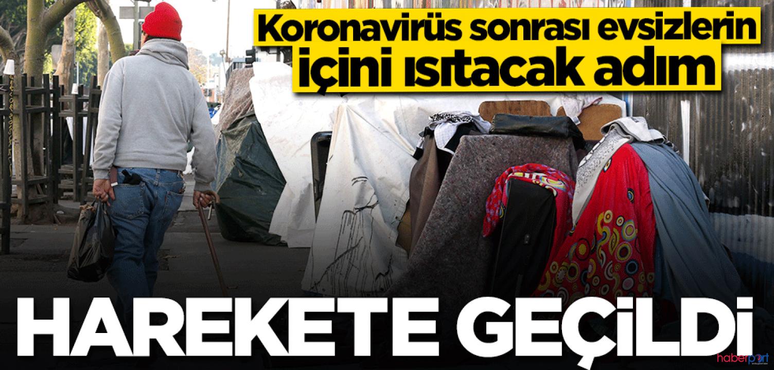 Koronavirüsle mücadelede sokaklarda kalanlara konaklama projesi! 81 ilde başlıyor