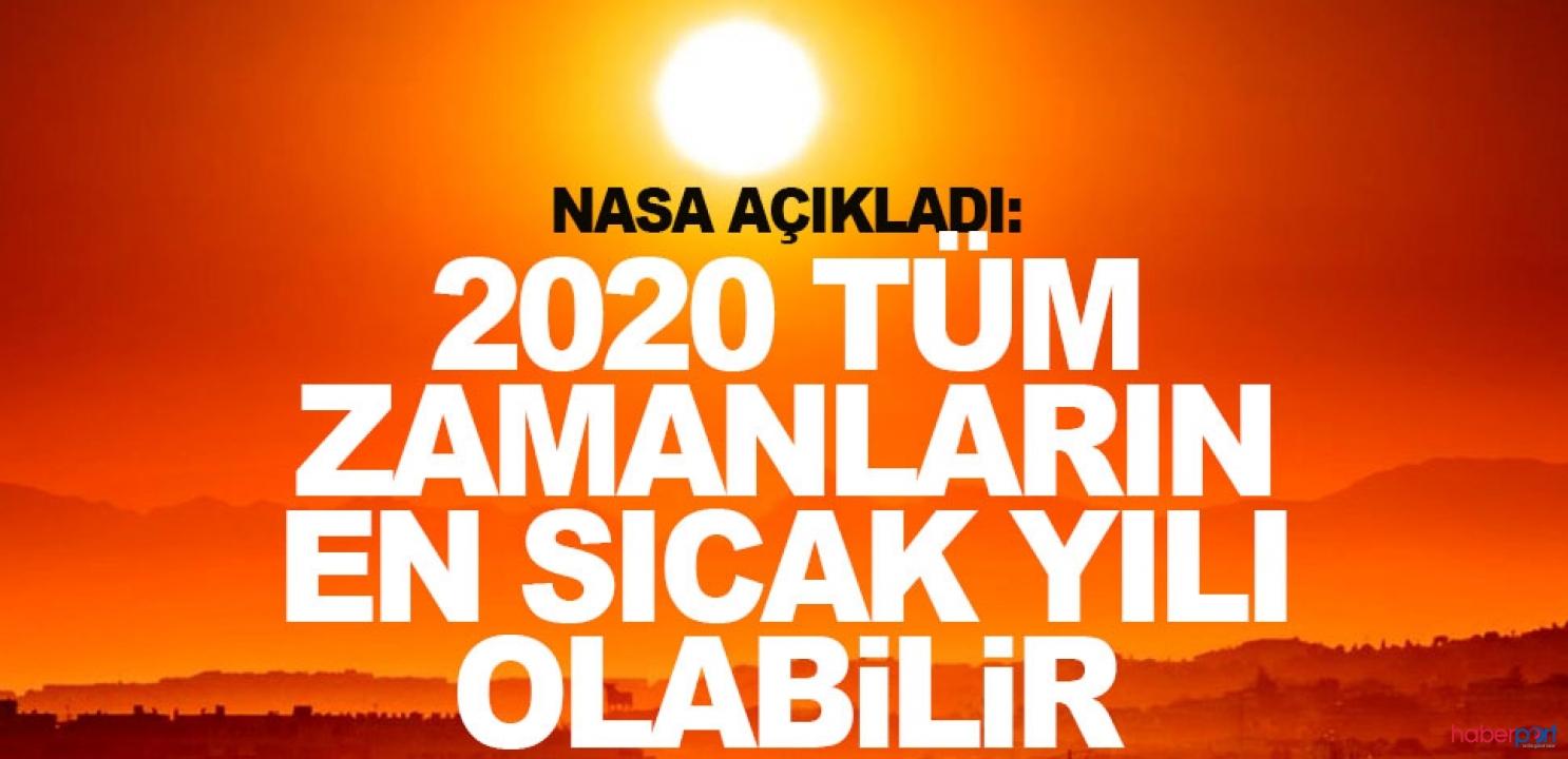 NASA'ya göre dünya 2020'de sıcaklık rekoru kıracak!