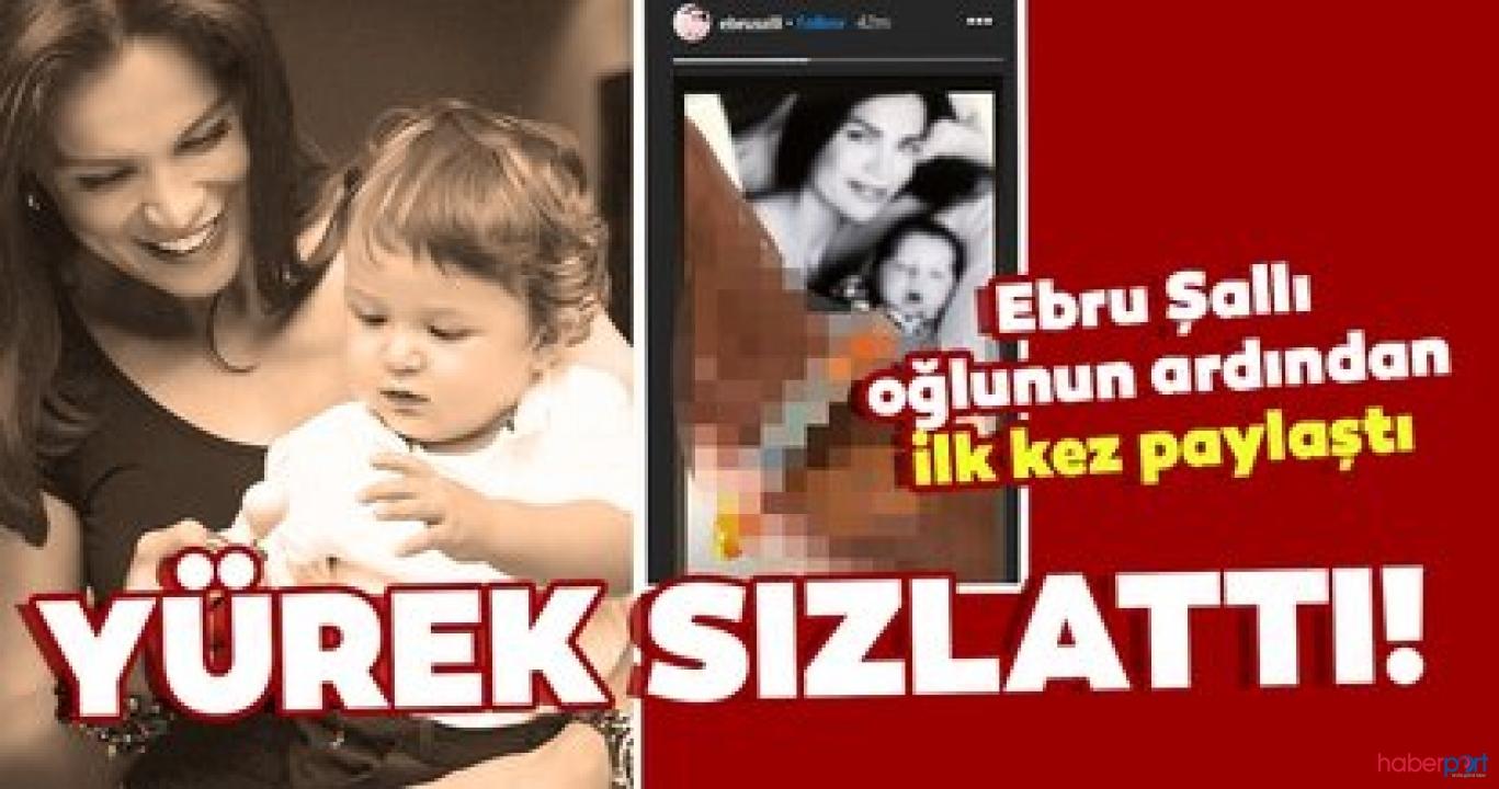 Oğlunu kaybeden Ebru Şallı'nın yürek burkan ilk paylaşımı!
