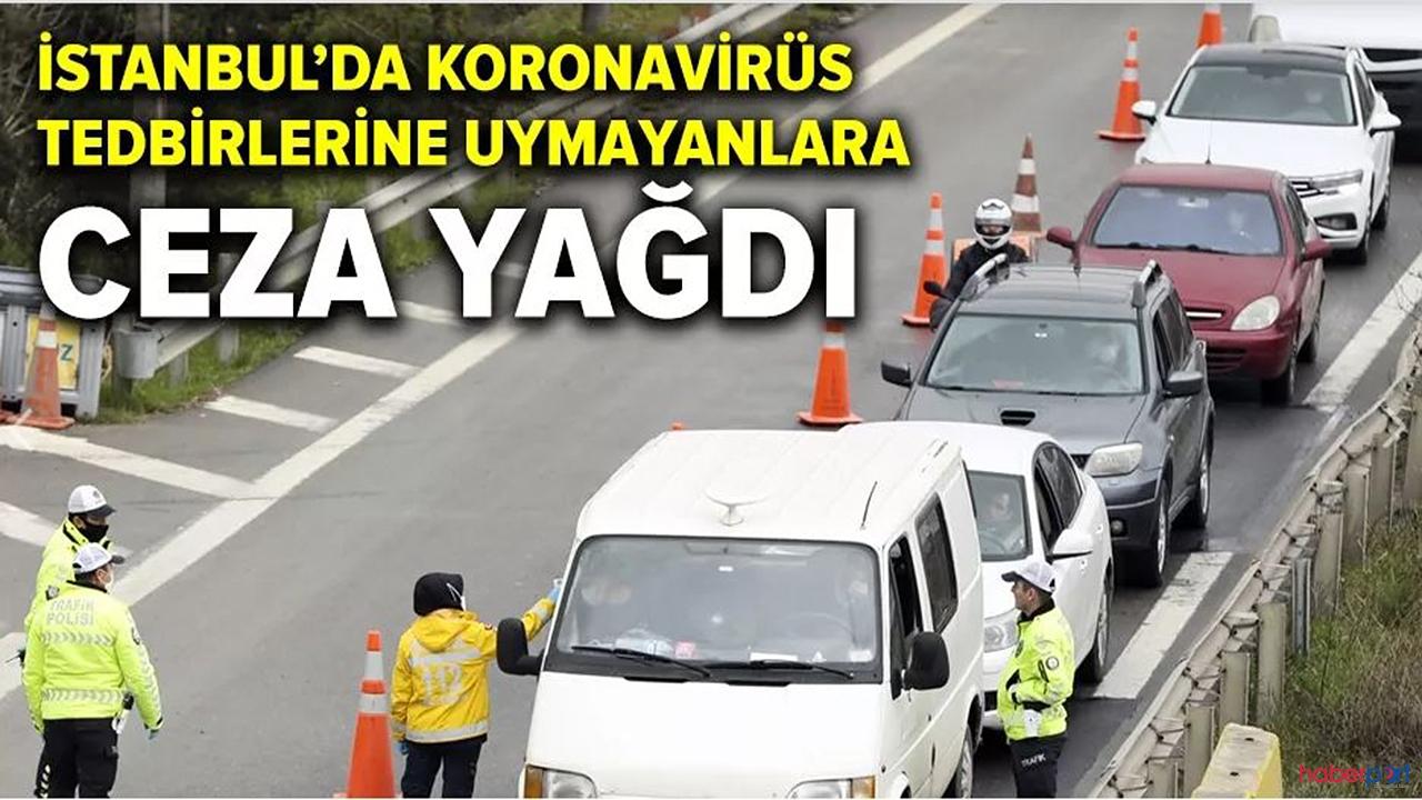 Polis İstanbul'da korona virüs tedbirleri kurallarına uymayanlara göz açtırmıyor!