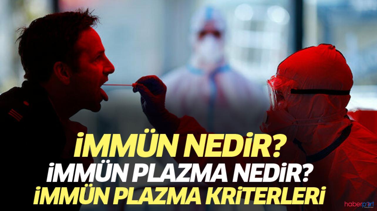 Sağlık Bakanlığı onayıyla immün plazma temini başlatılıyor! İmmün plazma nedir? İmmün plazma temini kriterleri nelerdir?