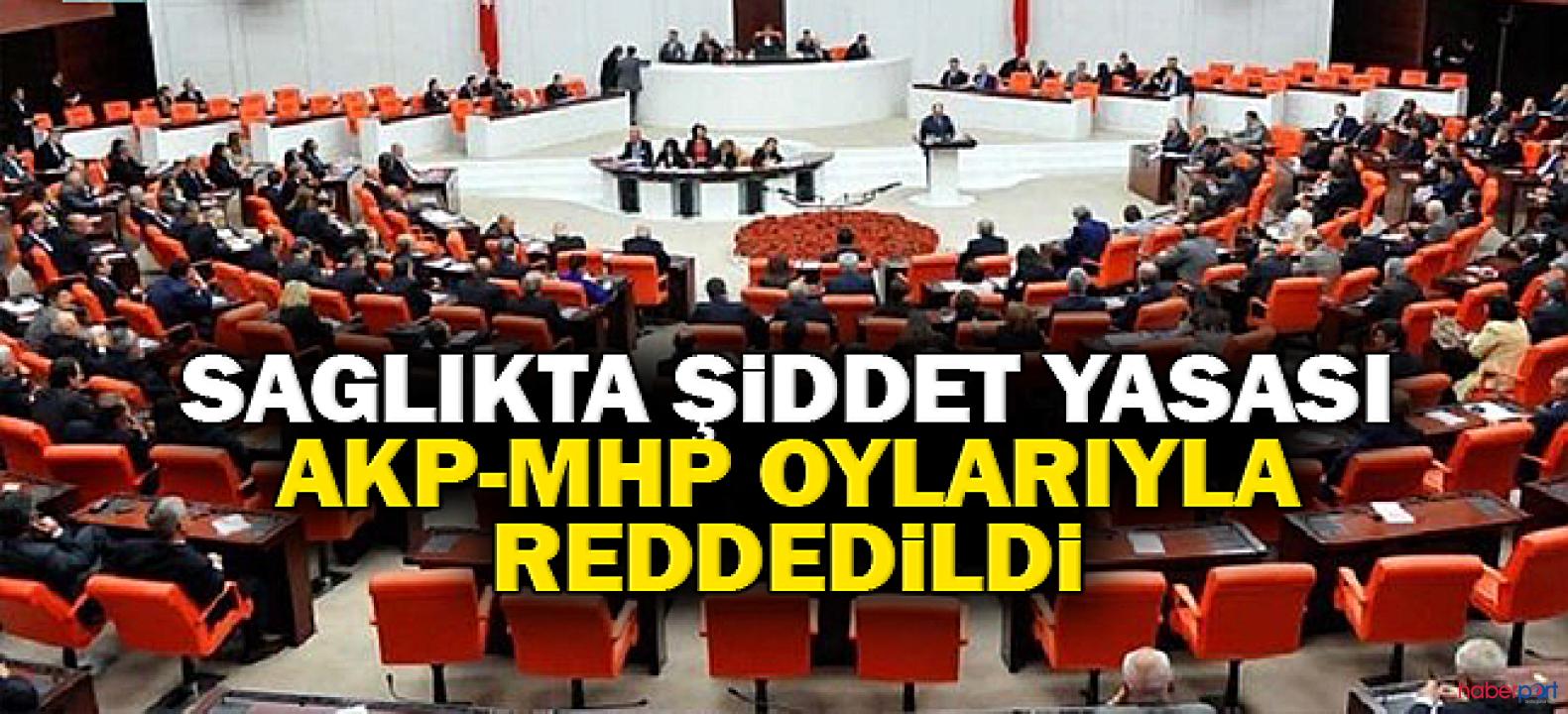 Sağlıkta Şiddet Yasa teklifi Meclis gündemine alınmadı!