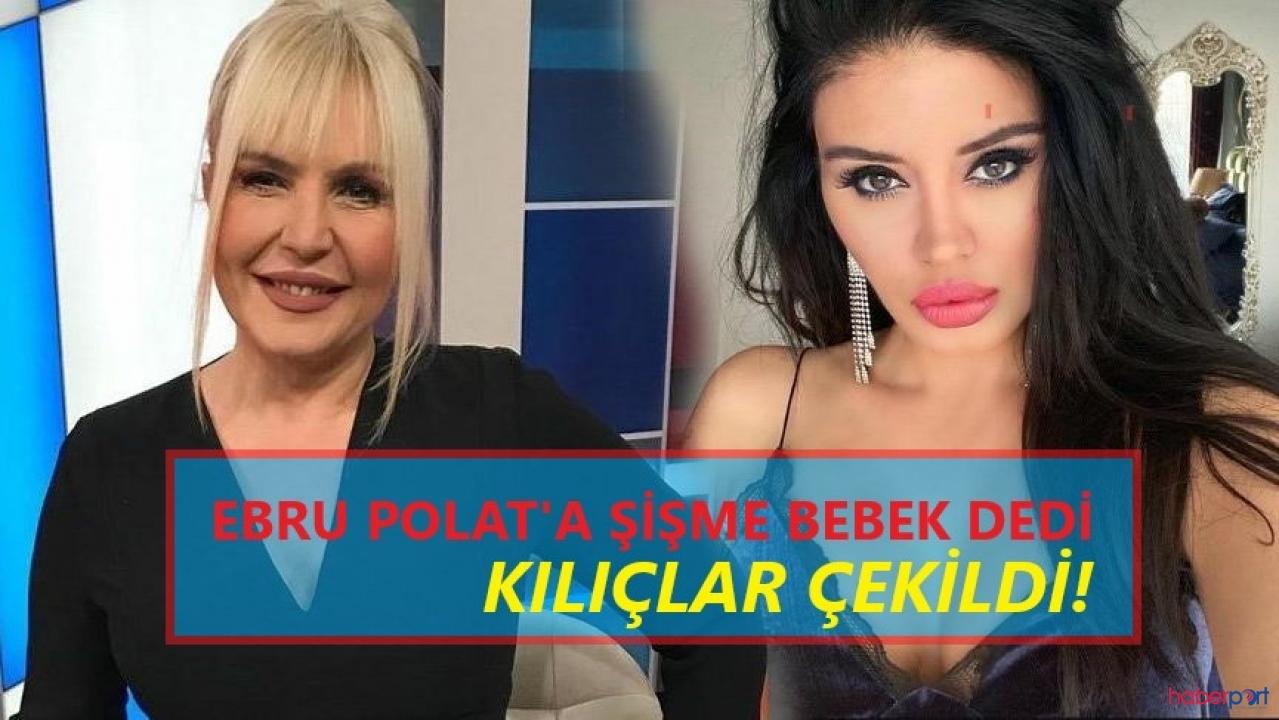 Seda Akgül'den Ebru Polat'a  'ŞİŞME BEBEK' yakıştırması! Bu kavga çok konuşulacak!