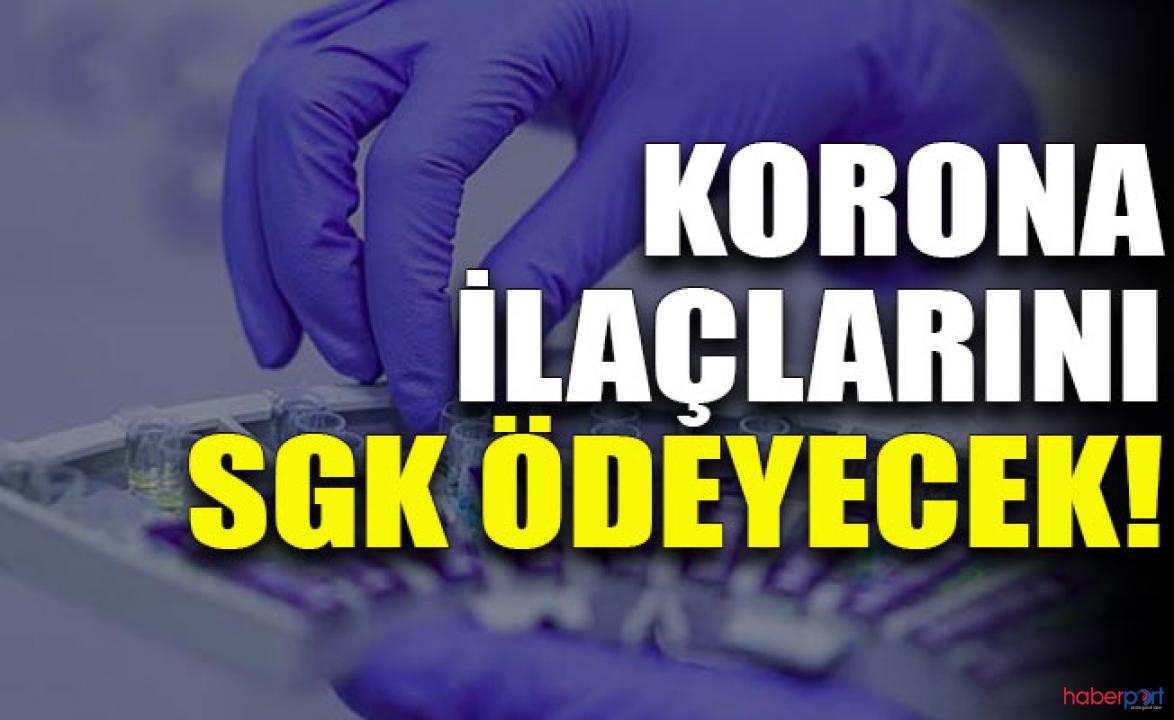 SGK, koronavirüs ilaçlarını ödeme listesine ekledi