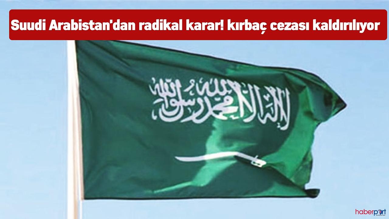 Suudi Arabistan'dan radikal karar! kırbaç cezası kaldırılıyor