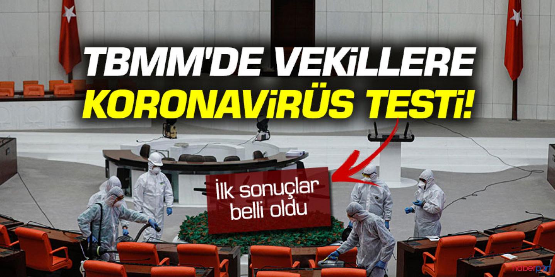 TBMM'de koronavirüsü testi! Milletvekillerinin ilk sonuçları geldi