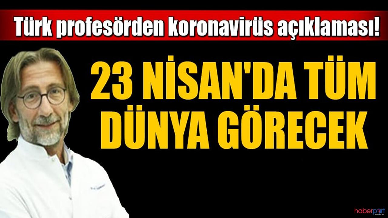 Türk profesörden heyecan yaratan açıklama! 23 Nisan'ı bekleyin