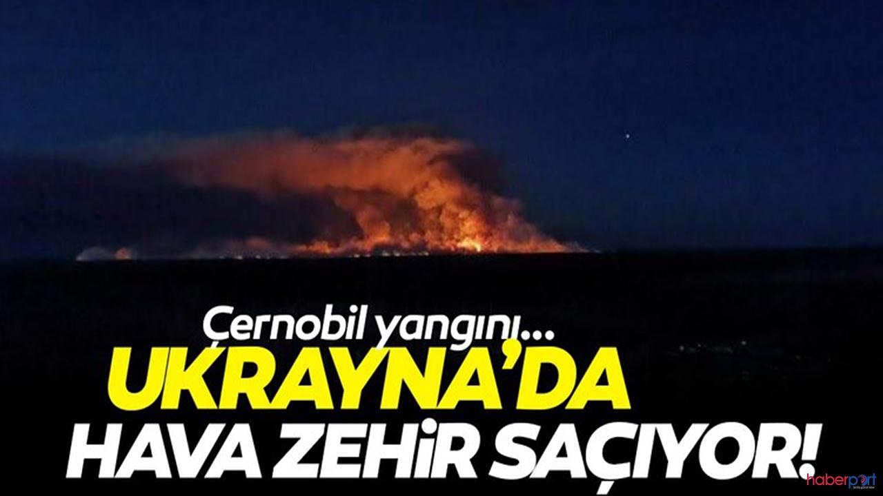 Ukrayna'da radyasyondan sonra çernobil yangını hayatı felç etti!