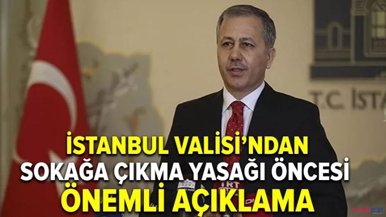 Vali Ali Yerlikaya yasak öncesi istanbul'lulara uyarılarda bulundu