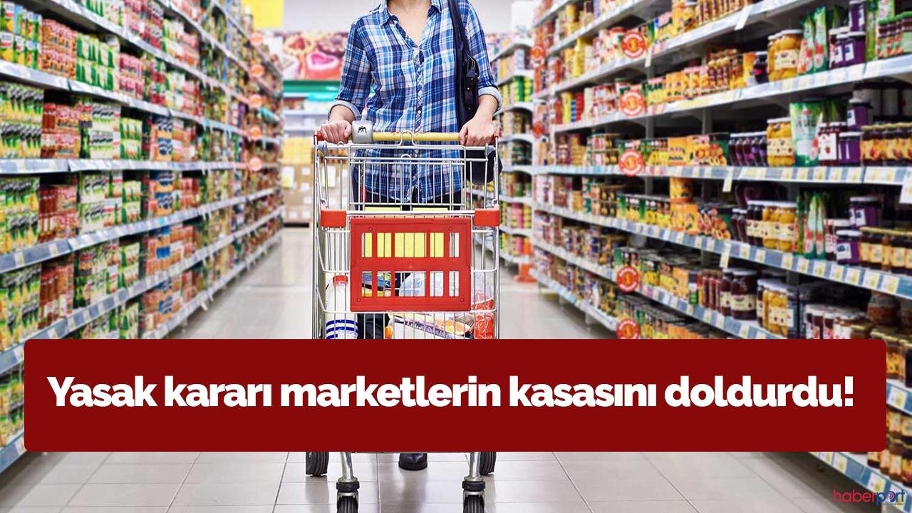 Yasak kararı marketlerin kasasını doldurdu! Harcamalar yüzde 21 arttı