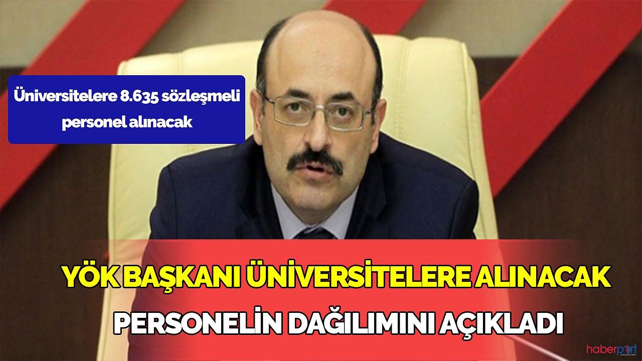 YÖK başkanı üniversitelere alınacak personelin unvan dağılımını açıkladı