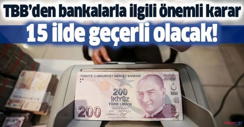 18 Mayıs Pazartesi, 15 ildeki banka şubeleri hakkında karar!