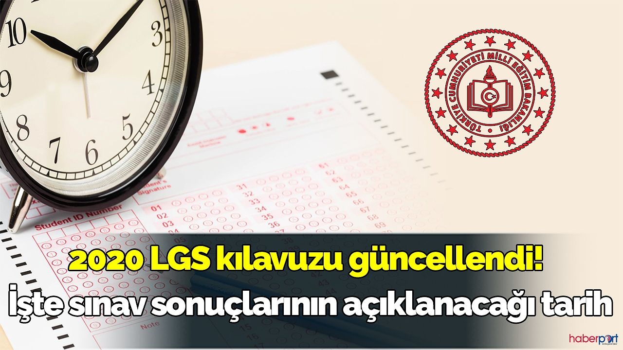 2020 LGS kılavuzu güncellendi! İşte sınav sonuçlarının açıklanacağı tarih