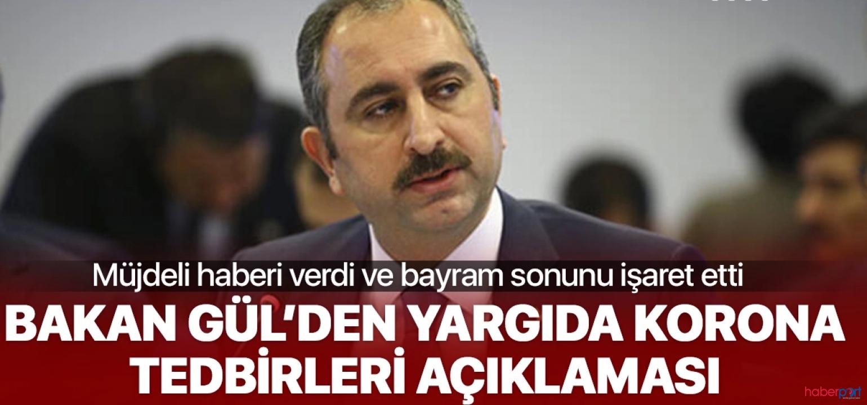 Adalet Bakanı Gül, korona tedbirlerinde yeni planlar için bayram sonunu gösterdi