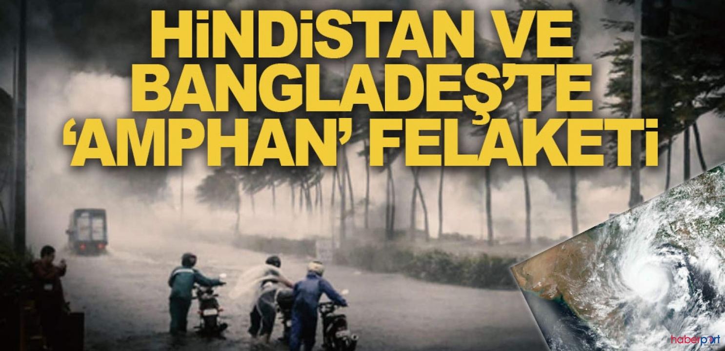 Amphan Kasırgası, Hindistan ve Bangladeş'te ölüm getirdi!