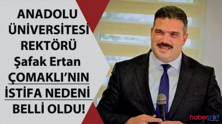 Anadolu Üniversitesi'nde şok istifa! Rektör Şafak Ertan Çomaklı görevini bıraktı