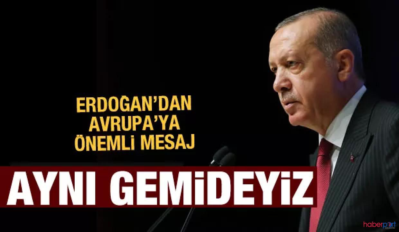 Cumhurbaşkanı Erdoğan'dan AB'ye ortak düşman mesajı; Koronavirüste hepimiz aynı gemideyiz!