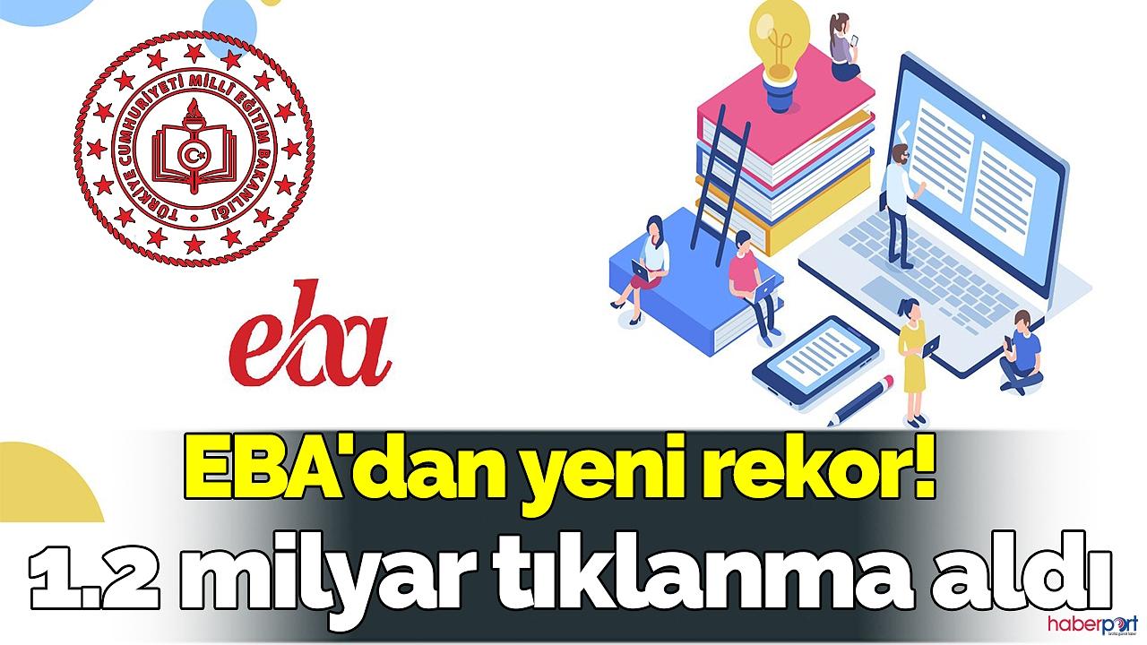 EBA'dan yeni rekor! 1.2 milyar tıklanma aldı