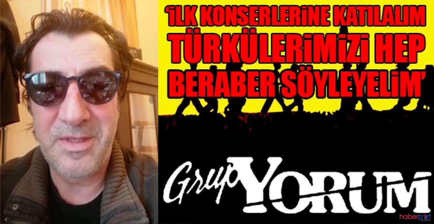 Erhan Güleryüz'den anlamlı çağrı; Grup Yorum'a destek verdi