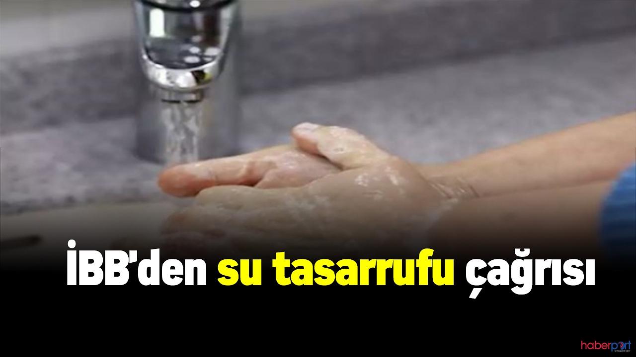 İBB uyardı! Su kullanımında tasarruf edin