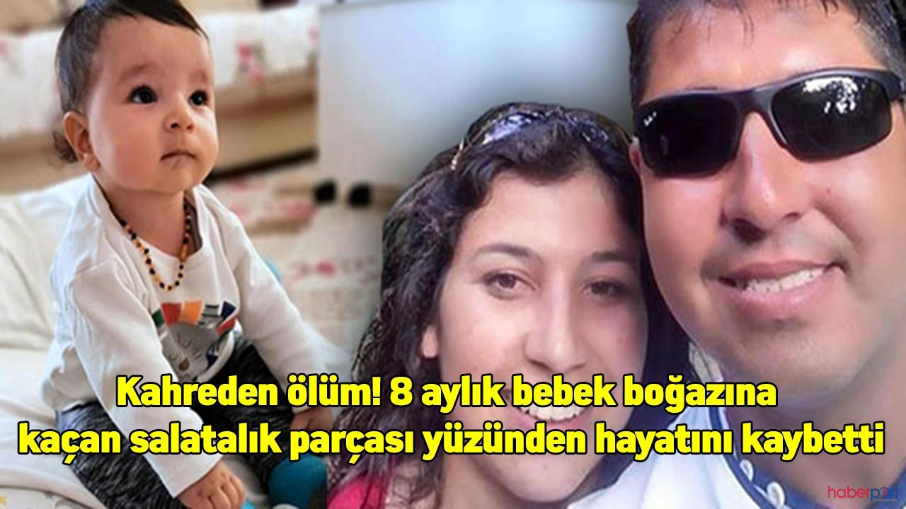 Kahreden ölüm! 8 aylık bebek boğazına kaçan salatalık parçası yüzünden hayatını kaybetti