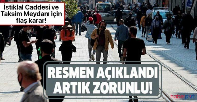 Korona tedbirlerinde yeni karar! Taksim ve İstiklal'de maskesiz dolaşmak yasak