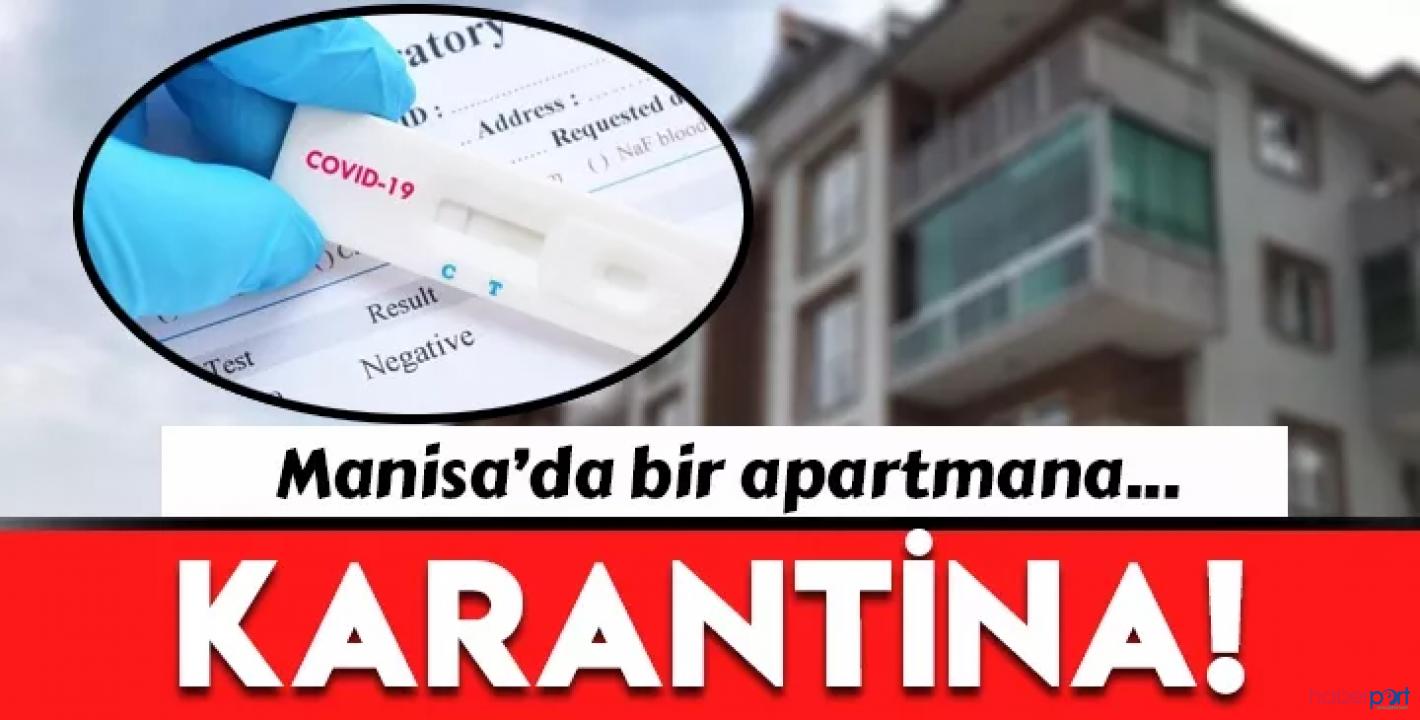 Manisa Valiliği açıkladı, bir apartman 14 günlüğüne karantinaya alındı