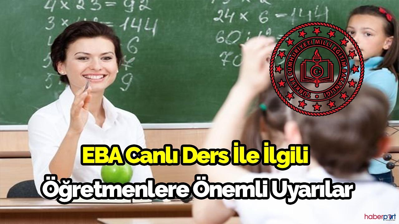 MEB'ten EBA canlı ders yapan öğretmenlere önemli hatırlatmalar