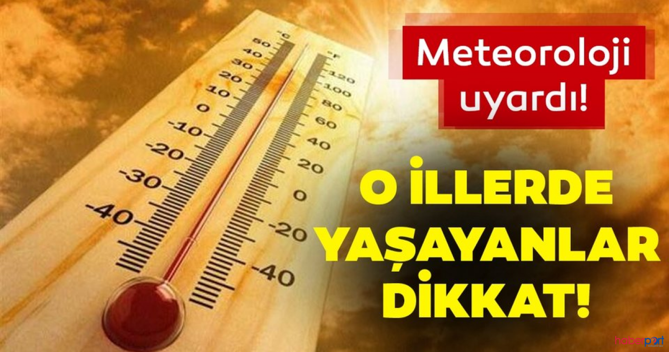 Meteoroloji uyardı! En sıcak günler yarın başlıyor